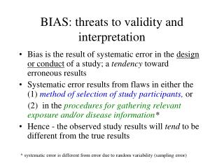 BIAS: threats to validity and interpretation