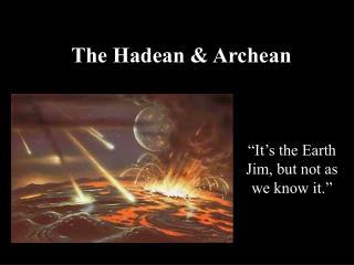 The Hadean  Archean