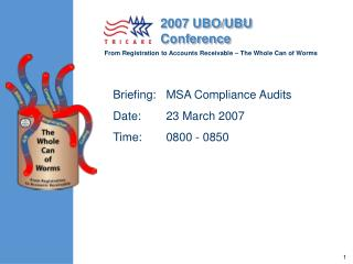 Briefing: MSA Compliance Audits Date:   23 March 2007  Time:  0800 - 0850