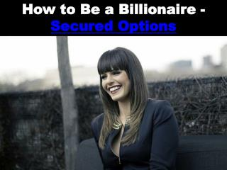 How to Be a Billionaire - Secured Options