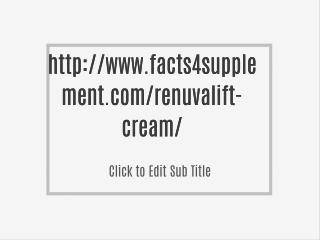 http://www.facts4supplement.com/renuvalift-cream/