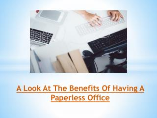 A Look At The Benefits Of Having A Paperless Office