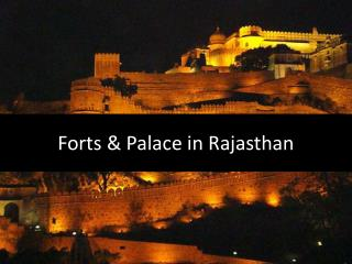 Forts & palaces in Rajasthan, India