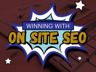 Winning with on site seo