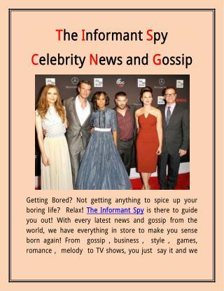 The Informant Spy Celebrity News and Gossip