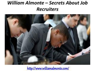 William Almonte – Secrets About Job Recruiters