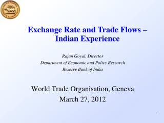 Rajan Goyal, Director Department of Economic and Policy Research Reserve Bank of India  World Trade Organisation, Geneva