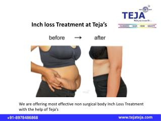 Fat Reduction Inch Loss Treatment at Teja's
