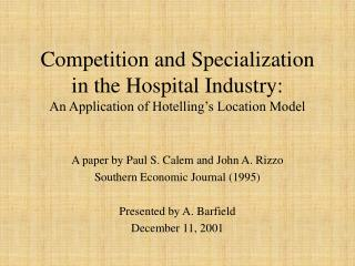 Competition and Specialization in the Hospital Industry: An Application of Hotelling s Location Model