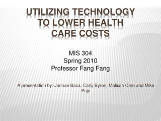 Utilizing technology  to lower health  care costs
