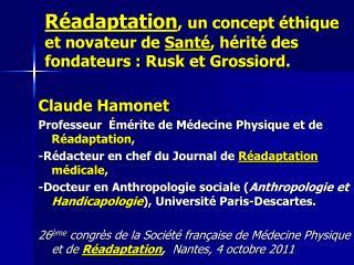 R adaptation, un concept  thique et novateur de Sant , h rit  des fondateurs : Rusk et Grossiord.