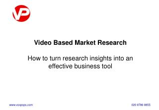 Video Based Market Research How to turn research insights into an effective business tool