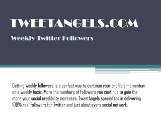 TweetAngels - Weekly Twitter Followers