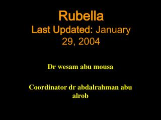 Rubella Last Updated: January 29, 2004