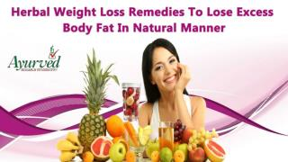 Herbal Weight Loss Remedies To Lose Excess Body Fat In Natural Manner