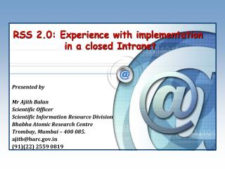 RSS 2.0: Experience with implementation  in a closed Intranet