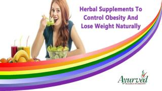 Herbal Supplements To Control Obesity And Lose Weight Naturally