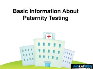 Basic Information About Paternity Testing