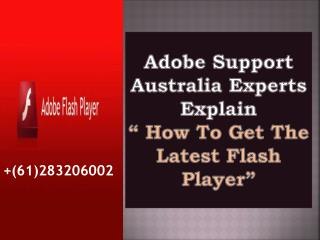 Adobe Support Australia Experts Explain How To Get The Latest Flash Player
