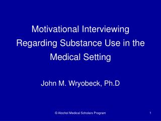 Motivational Interviewing Regarding Substance Use in the Medical Setting