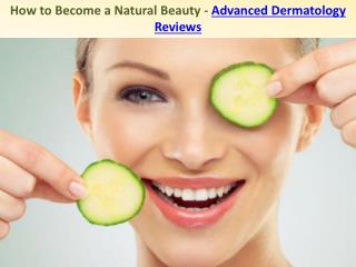 How to Become a Natural Beauty - Advanced Dermatology Reviews