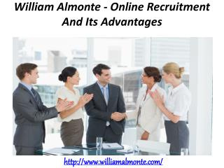 William Almonte - Online Recruitment And Its Advantages