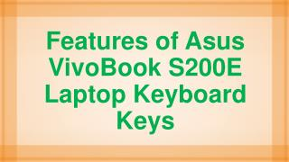 Features of Asus VivoBook S200E Laptop Keyboard Keys
