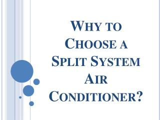 Why to Choose a Split System Air Conditioner?