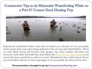 Constructive Tips to do Minimalist Waterfowling While on a Port O' Connor Duck Hunting Trip