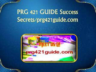 PRG 421 GUIDE Success Secrets / prg421guide.com