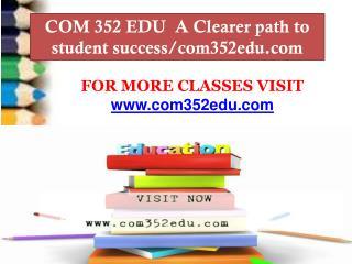 COM 352 EDU  A Clearer path to student success/com352edu.com