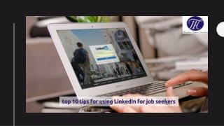Top 10 tips for using LinkedIn for job seekers..!!