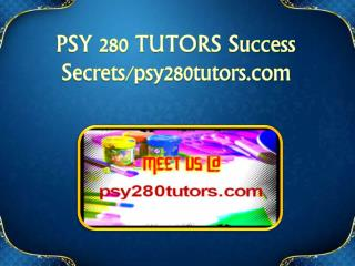 PSY 280 TUTORS Success Secrets / psy280tutors.com