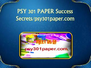PSY 301 PAPER Success Secrets / psy301paper.com
