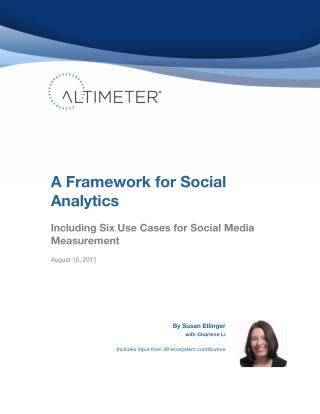 [Report] A Framework for Social Analytics: Including 6 Use Cases for Social Media Measurement, by Susan Etlinger