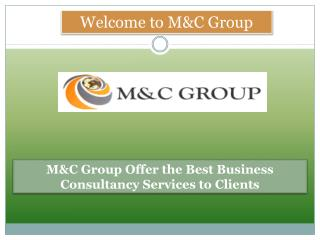 M&C Group Offer the Best Business Consultancy Services to Clients