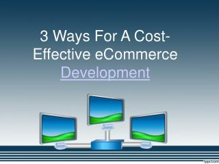 3 Ways For A Cost-Effective E-commerce Development