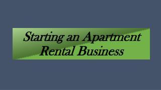 Starting an Apartment Rental Business