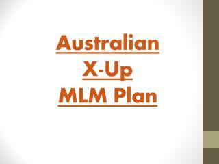 Australian X-Up - X-Up MLM Plan - Australian X-Up MLM Plan - Binary MLM