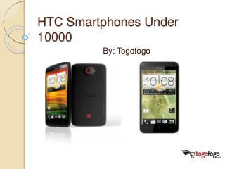 HTC Smartphones Under 10000