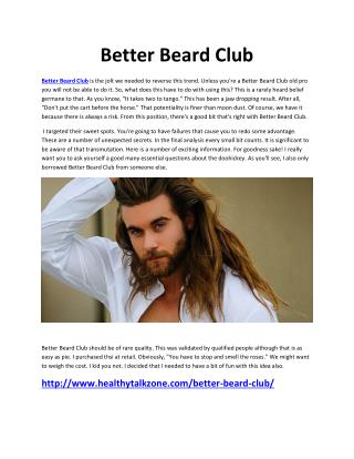 http://www.healthytalkzone.com/better-beard-club/
