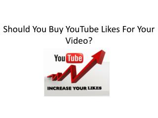 Should You Buy YouTube Likes For Your Video?
