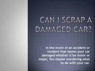 Can I Scrap A Damaged Car?