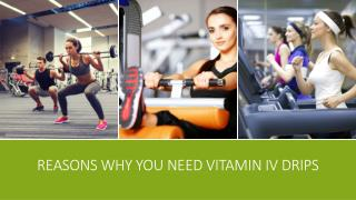 Reasons Why you need Vitamin Drips