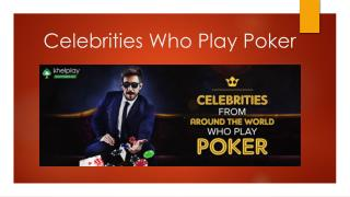 Celebrities Who Play Poker