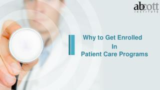 Why to get enrolled in patient care programs