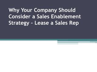 Why Your Company Should Consider a Sales Enablement Strategy – Lease a Sales Rep