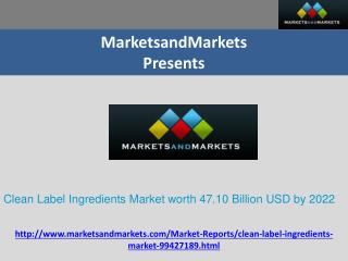 Clean Label Ingredients Market worth 47.10 Billion USD by 2022