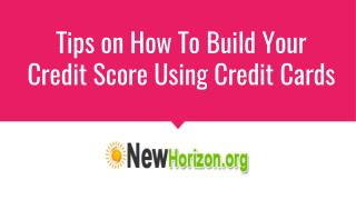 Tips on How to Build Your Credit Score Using Credit Cards