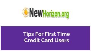 Tips for First Time Credit Card Users